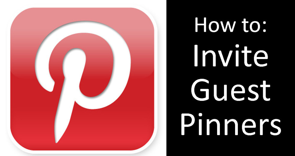 Pinterest   How to Invite Guest Pinners